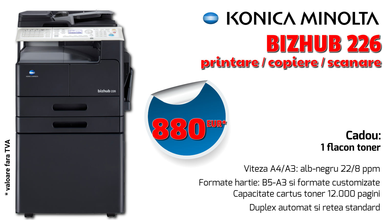 Promotii vanzare echipamente de printare, imprimante laser si multifunctionale prin Romsystem.ro - Konica Minolta Bizhub 226