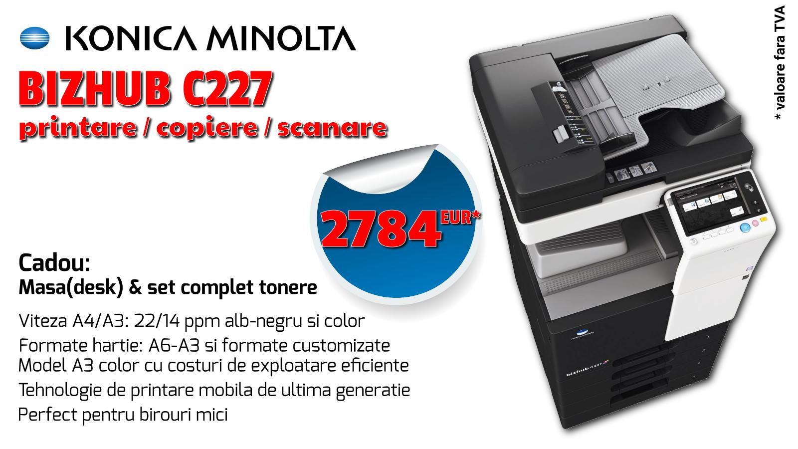 Promotii vanzare echipamente de printare, imprimante laser si multifunctionale prin Romsystem.ro - Konica Minolta Bizhub C227