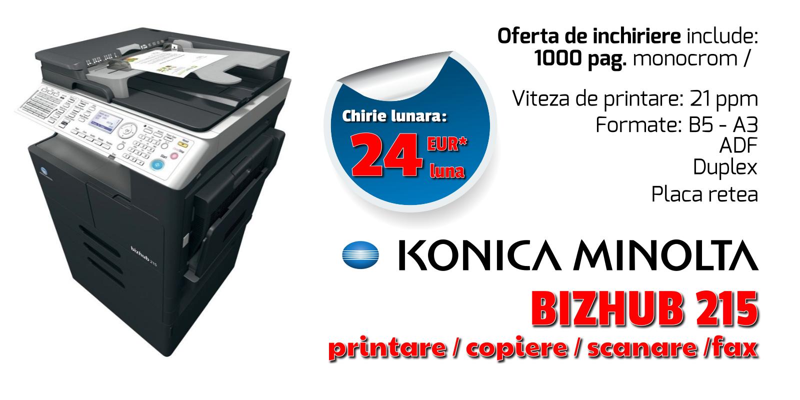 Promotii inchiriere echipamente de printare, imprimante laser si multifunctionale prin Romsystem.ro - Konica Minolta Bizhub 215