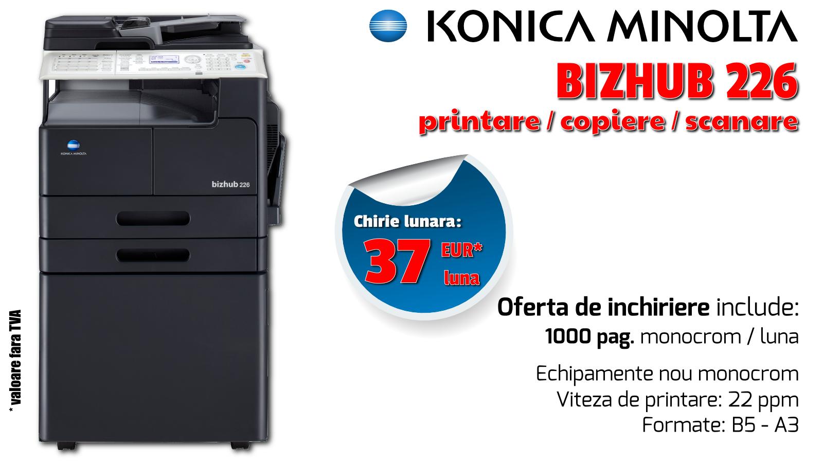 Promotii inchiriere echipamente de printare, imprimante laser si multifunctionale prin Romsystem.ro - Konica Minolta Bizhub 226